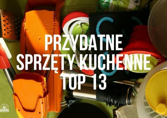 Przydatne sprzęty kuchenne – TOP 13