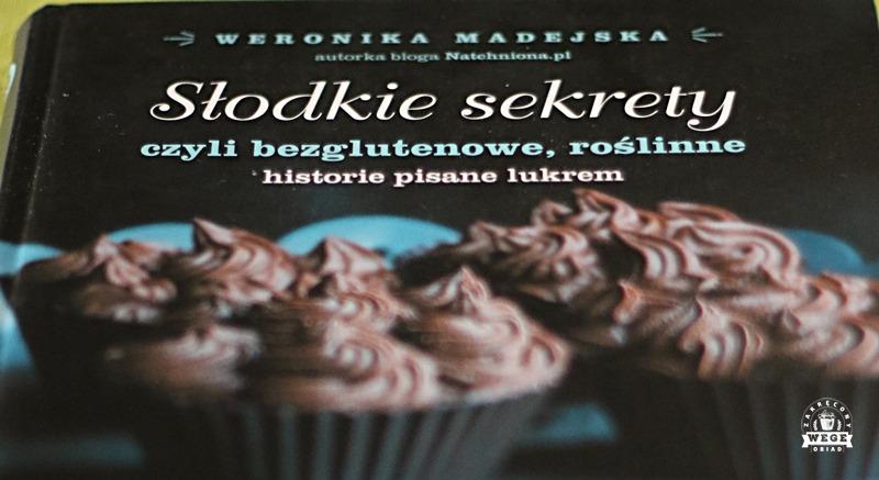 """Recenzja książki Weroniki Madejskiej """"Słodkie sekrety"""""""