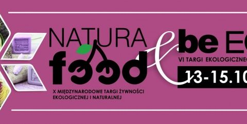 X Targi NATURA FOOD i VI Targi beECO