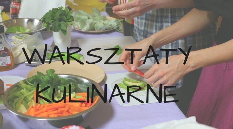 Warsztaty kulinarne 14 i 17 maja w Piotrkowie Trybunalskim i Łodzi